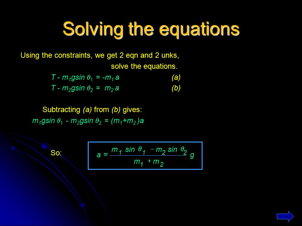 Solving the equations Using the constraints, we get 2 eqn and 2 unks,