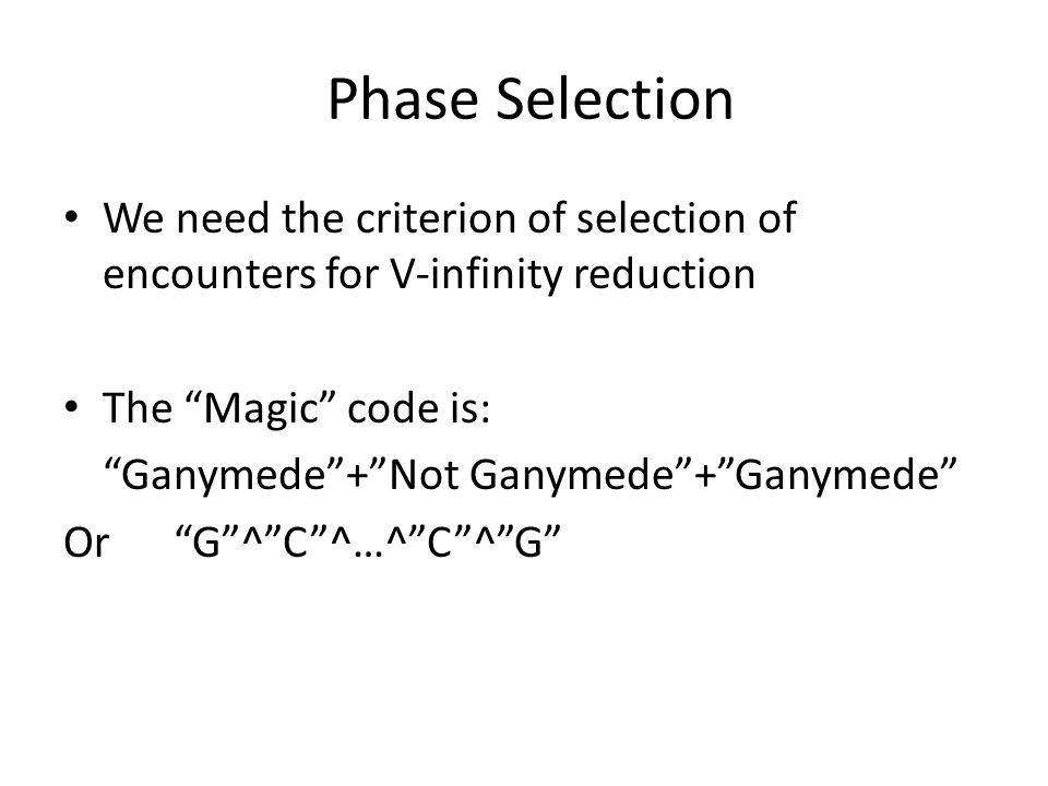 Phase Selection We need the criterion of selection of encounters for V-infinity reduction. The Magic code is: