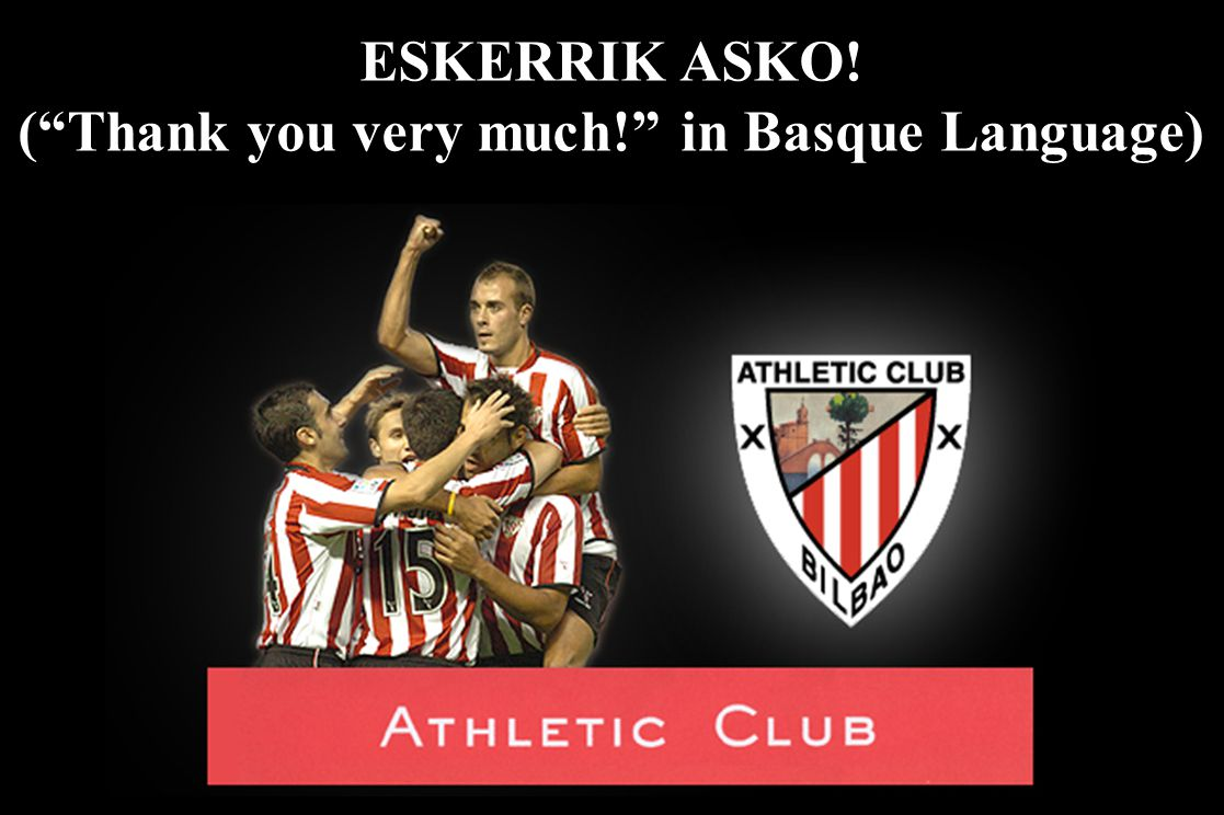 ( Thank you very much! in Basque Language)
