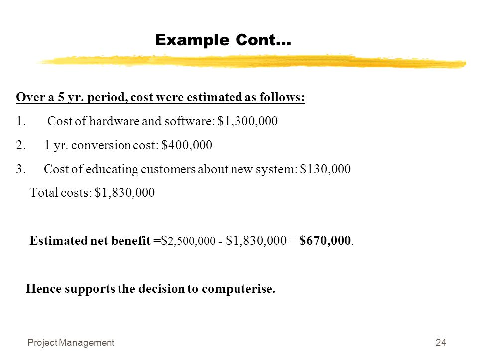 Example Cont… Over a 5 yr. period, cost were estimated as follows: