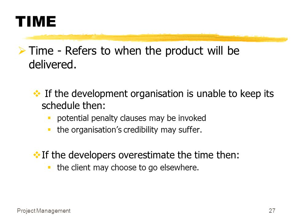 TIME Time - Refers to when the product will be delivered.