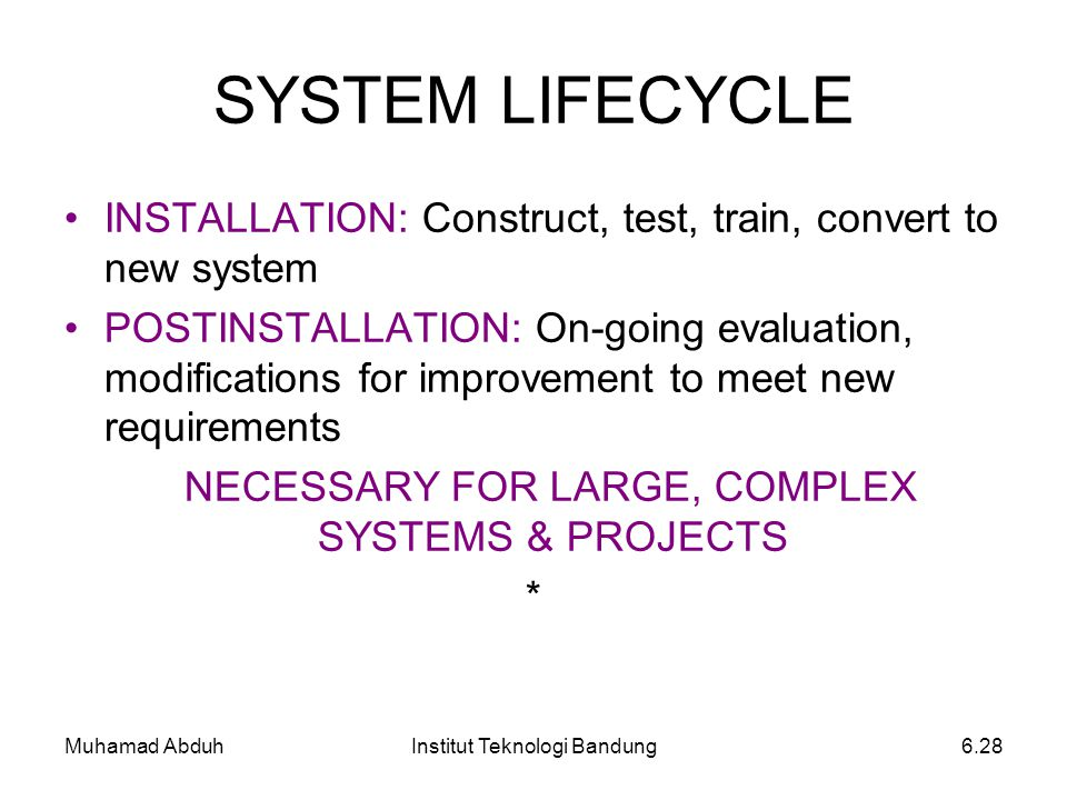 SYSTEM LIFECYCLE INSTALLATION: Construct, test, train, convert to new system.