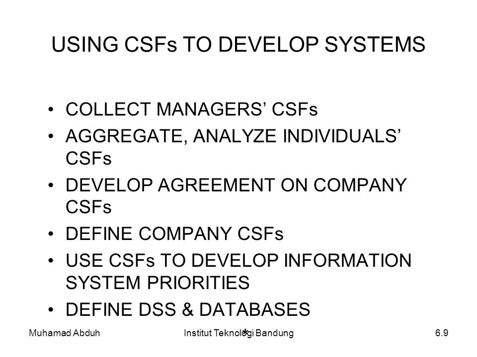USING CSFs TO DEVELOP SYSTEMS
