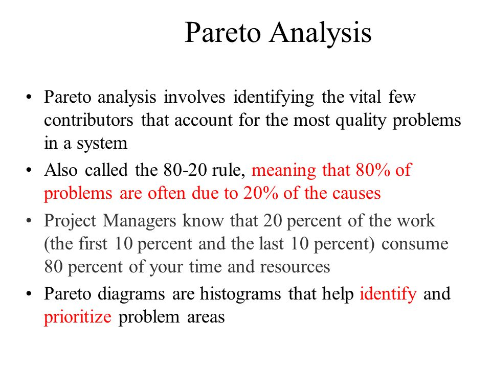 Pareto Analysis Pareto analysis involves identifying the vital few contributors that account for the most quality problems in a system.