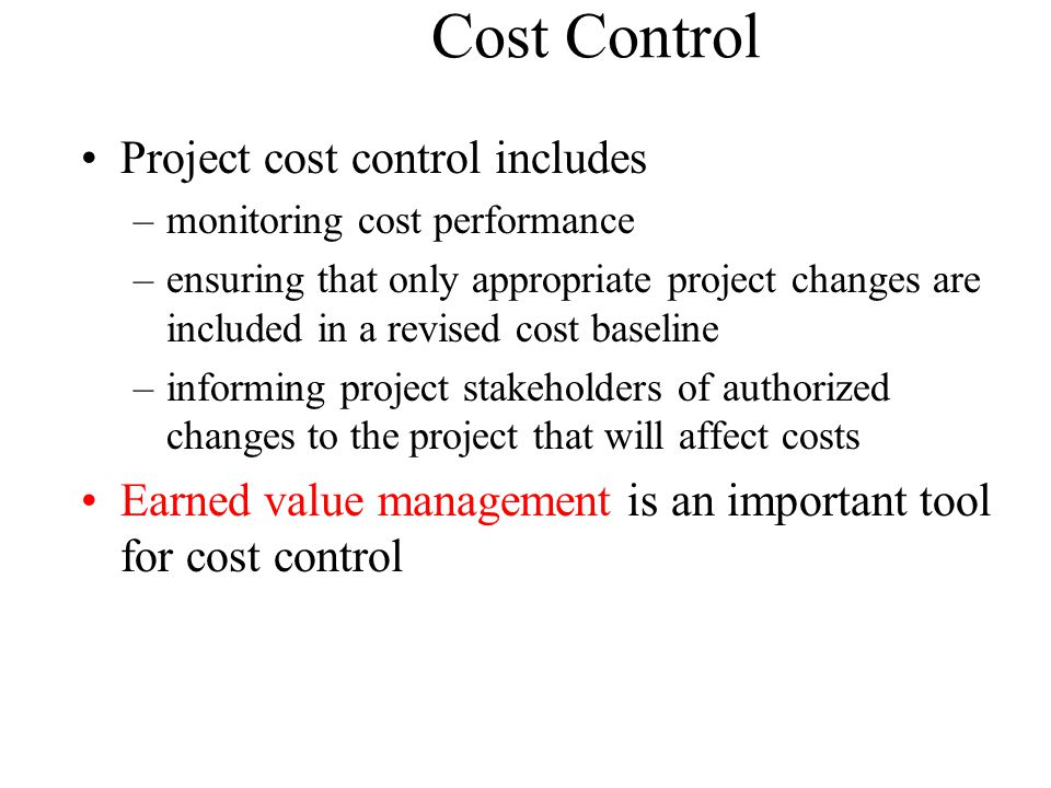 Cost Control Project cost control includes