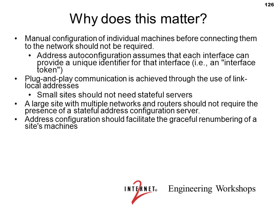 Why does this matter Manual configuration of individual machines before connecting them to the network should not be required.