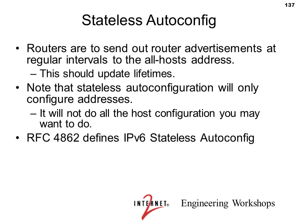 Stateless Autoconfig Routers are to send out router advertisements at regular intervals to the all-hosts address.