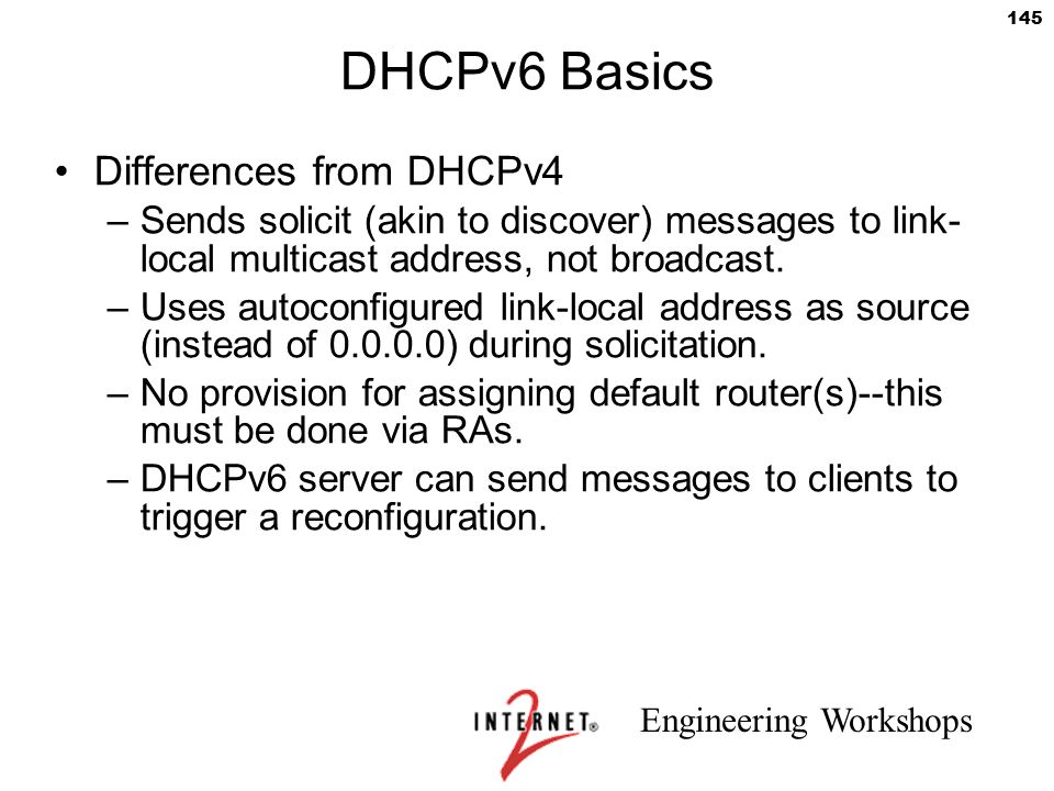 DHCPv6 Basics Differences from DHCPv4