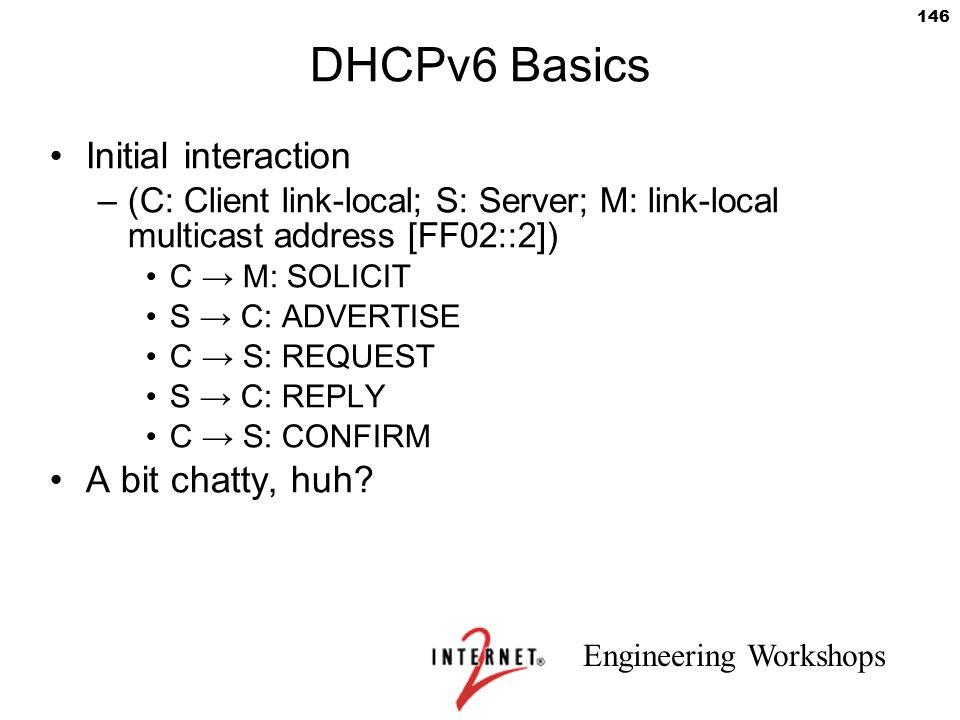 DHCPv6 Basics Initial interaction A bit chatty, huh