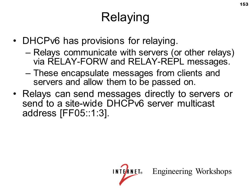 Relaying DHCPv6 has provisions for relaying.