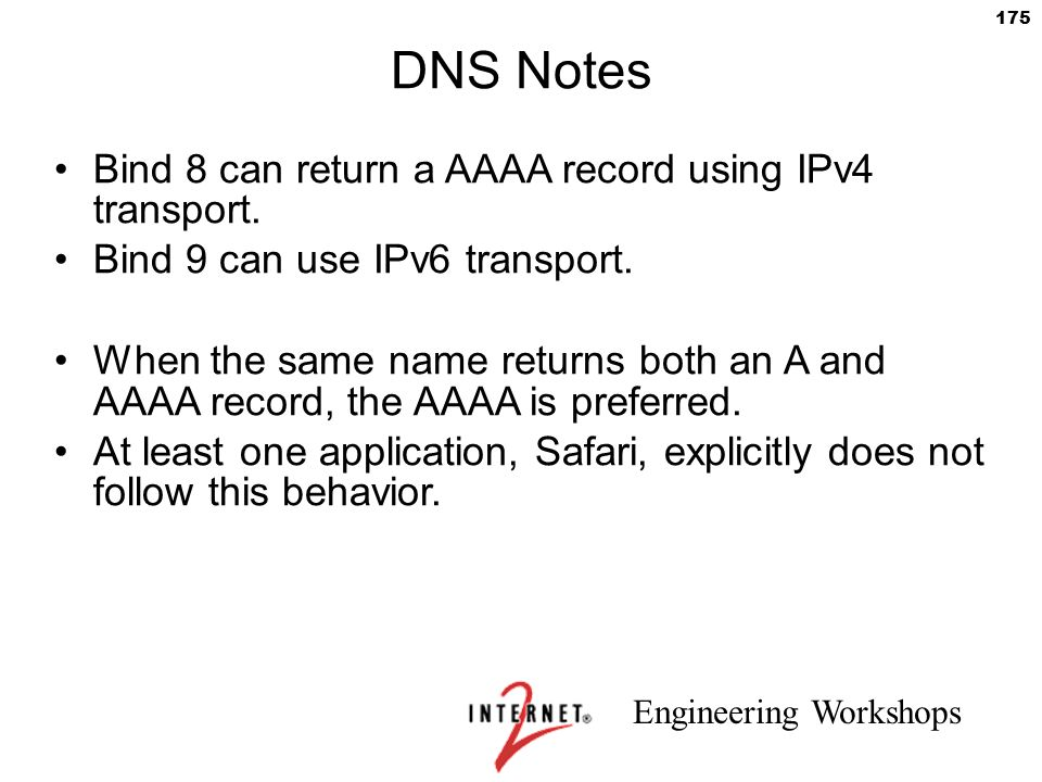DNS Notes Bind 8 can return a AAAA record using IPv4 transport.