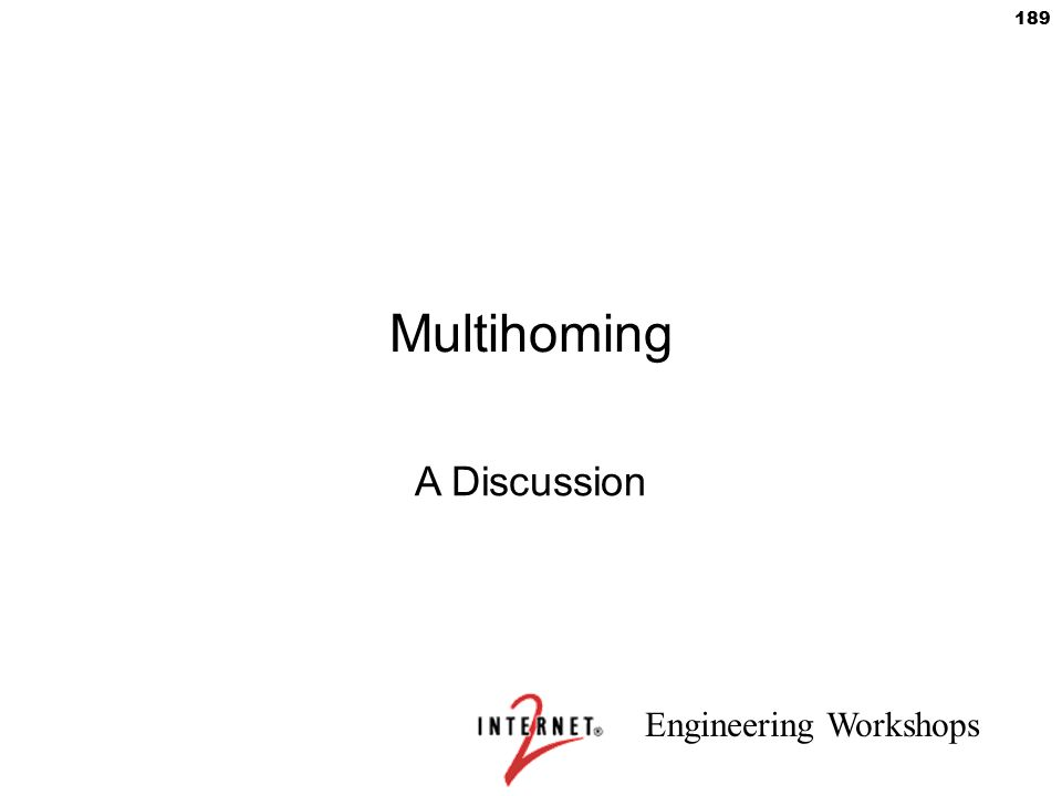 Multihoming A Discussion 1) Explain problem space