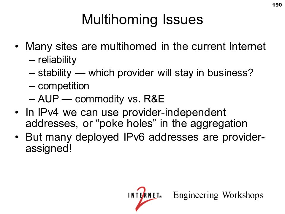 Multihoming Issues Many sites are multihomed in the current Internet
