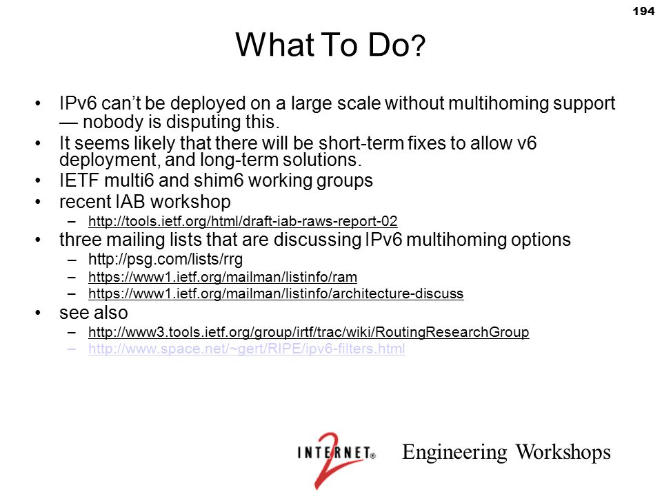What To Do IPv6 can't be deployed on a large scale without multihoming support — nobody is disputing this.