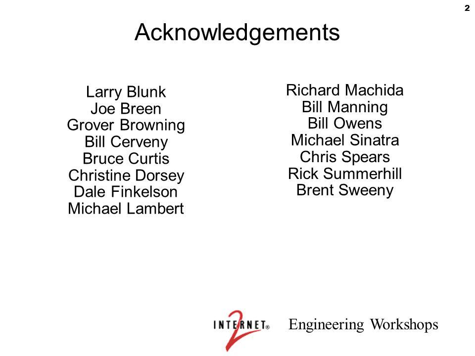 Acknowledgements Larry Blunk Richard Machida Joe Breen Bill Manning