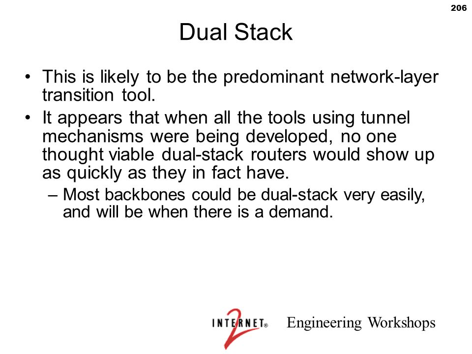 Dual Stack This is likely to be the predominant network-layer transition tool.