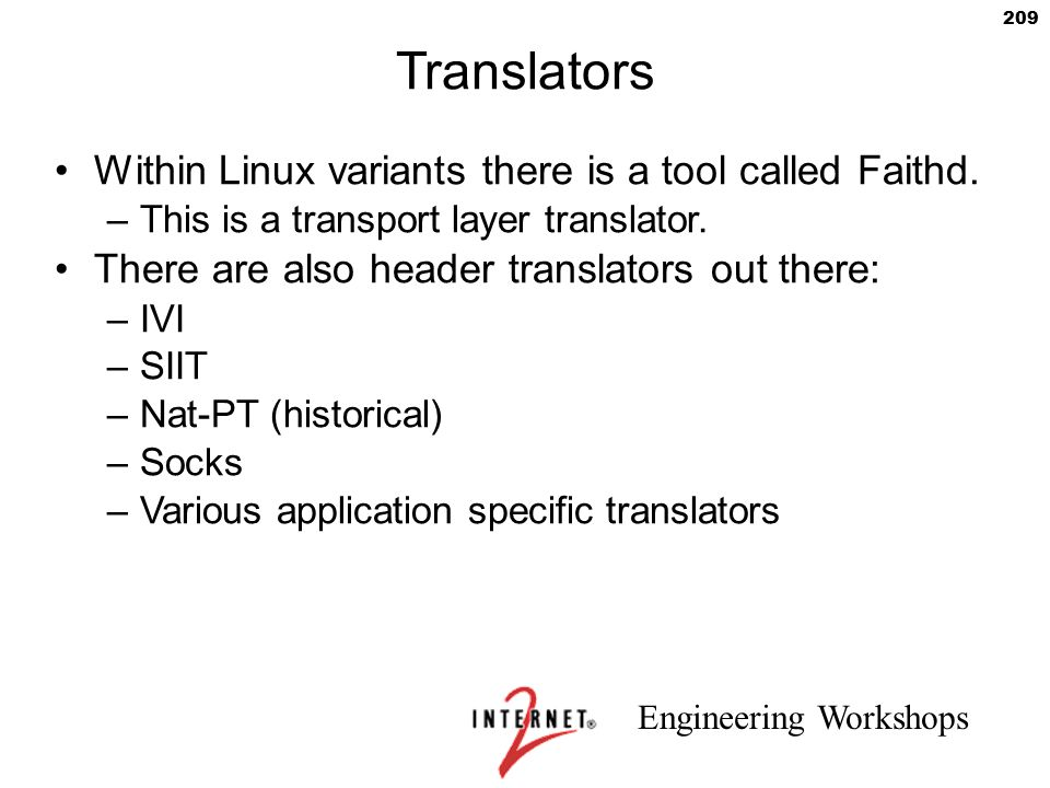 Translators Within Linux variants there is a tool called Faithd.