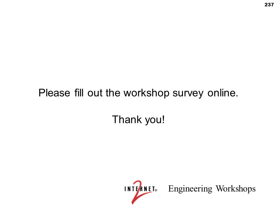 Please fill out the workshop survey online. Thank you!