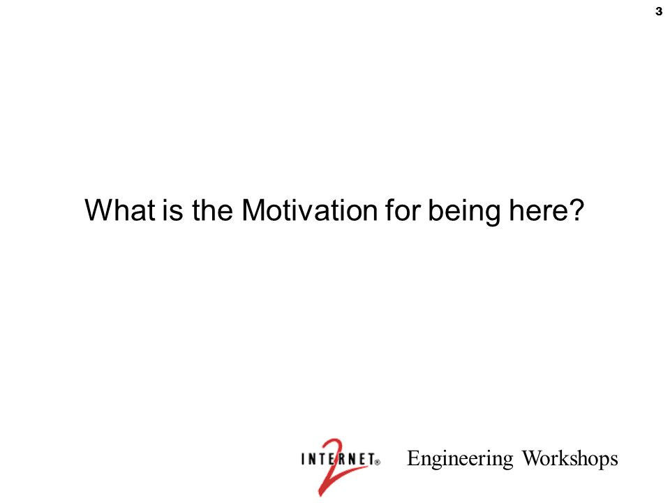 What is the Motivation for being here