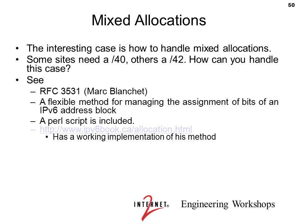 Mixed Allocations The interesting case is how to handle mixed allocations. Some sites need a /40, others a /42. How can you handle this case