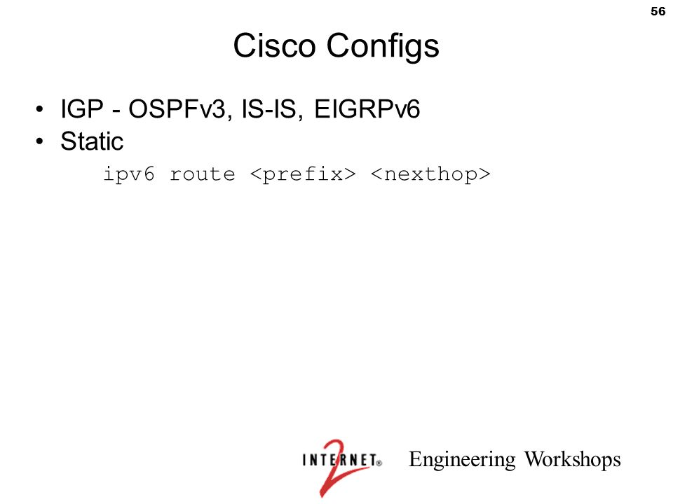 Cisco Configs IGP - OSPFv3, IS-IS, EIGRPv6 Static