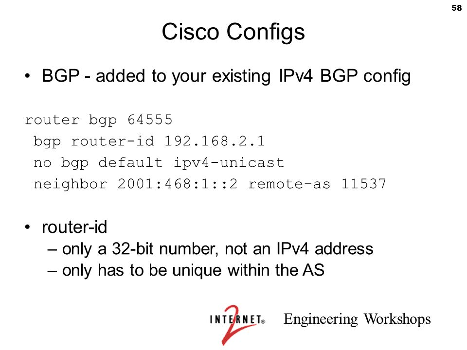 Cisco Configs BGP - added to your existing IPv4 BGP config router-id