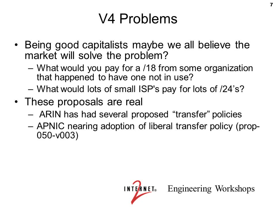 V4 Problems Being good capitalists maybe we all believe the market will solve the problem