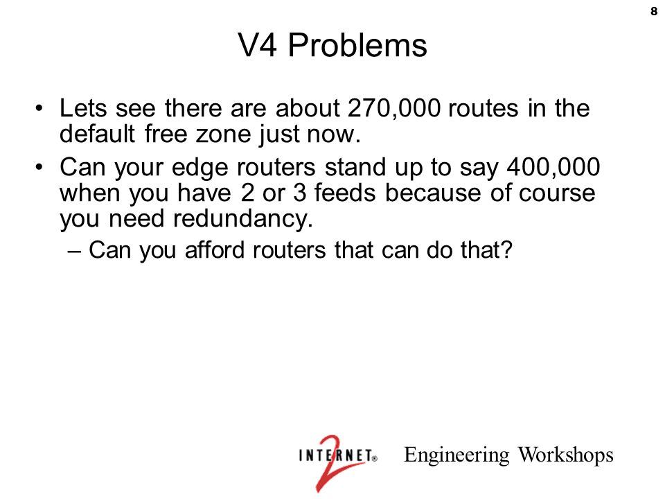 V4 Problems Lets see there are about 270,000 routes in the default free zone just now.