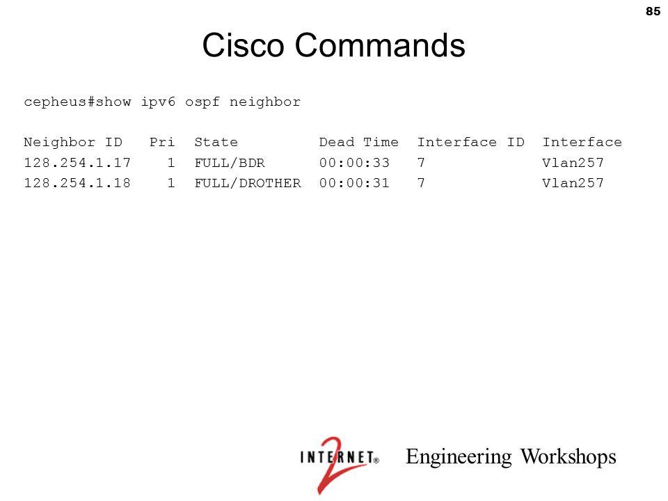 Cisco Commands cepheus#show ipv6 ospf neighbor