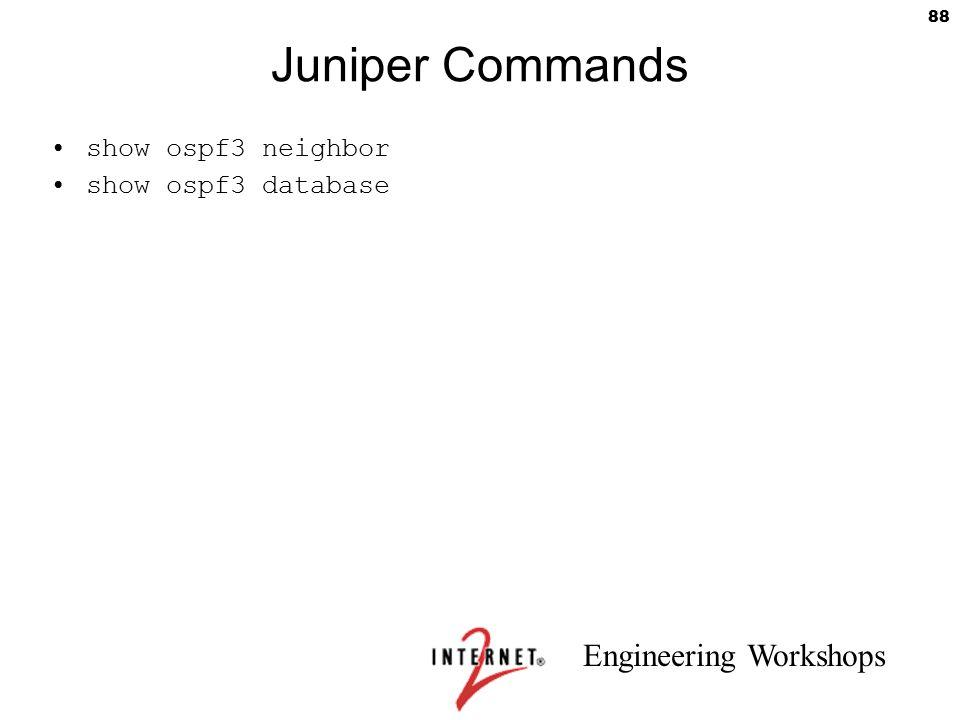 Juniper Commands show ospf3 neighbor show ospf3 database 88
