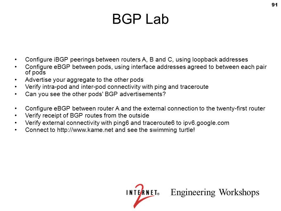 BGP Lab Configure iBGP peerings between routers A, B and C, using loopback addresses.