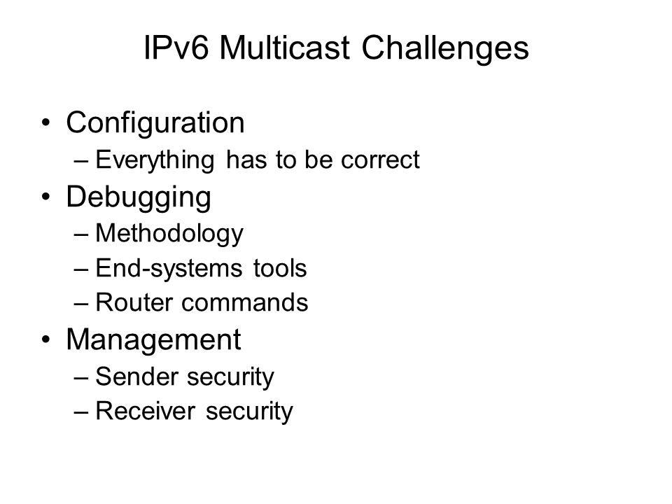 IPv6 Multicast Challenges