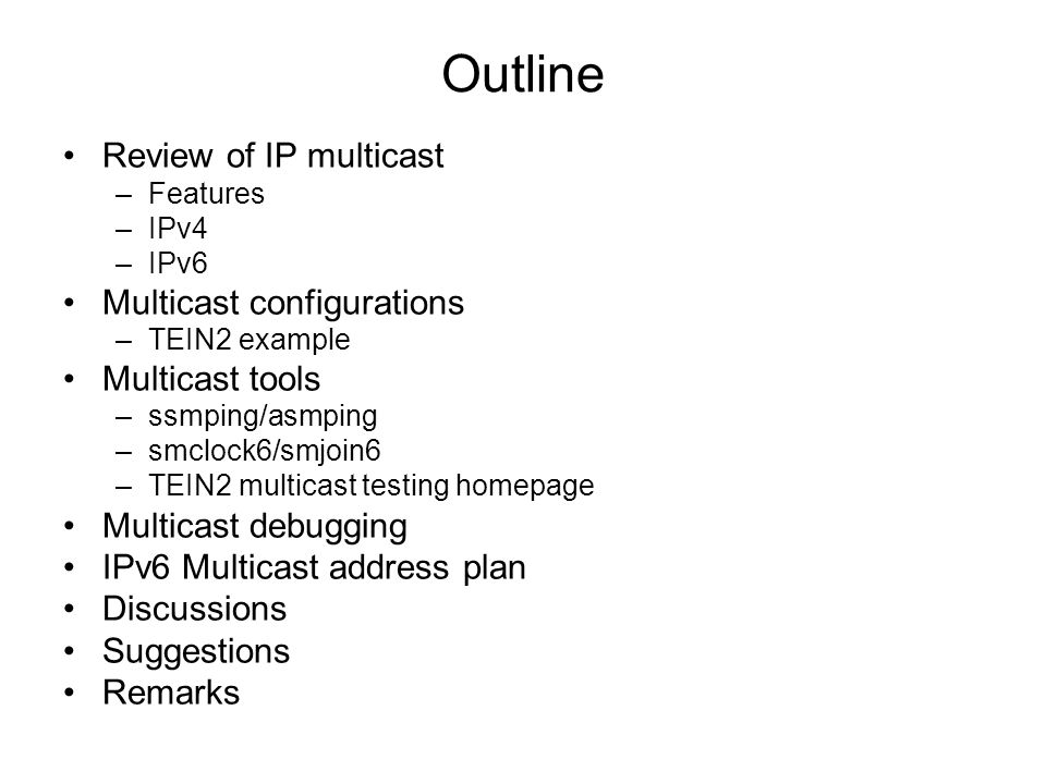 Outline Review of IP multicast Multicast configurations