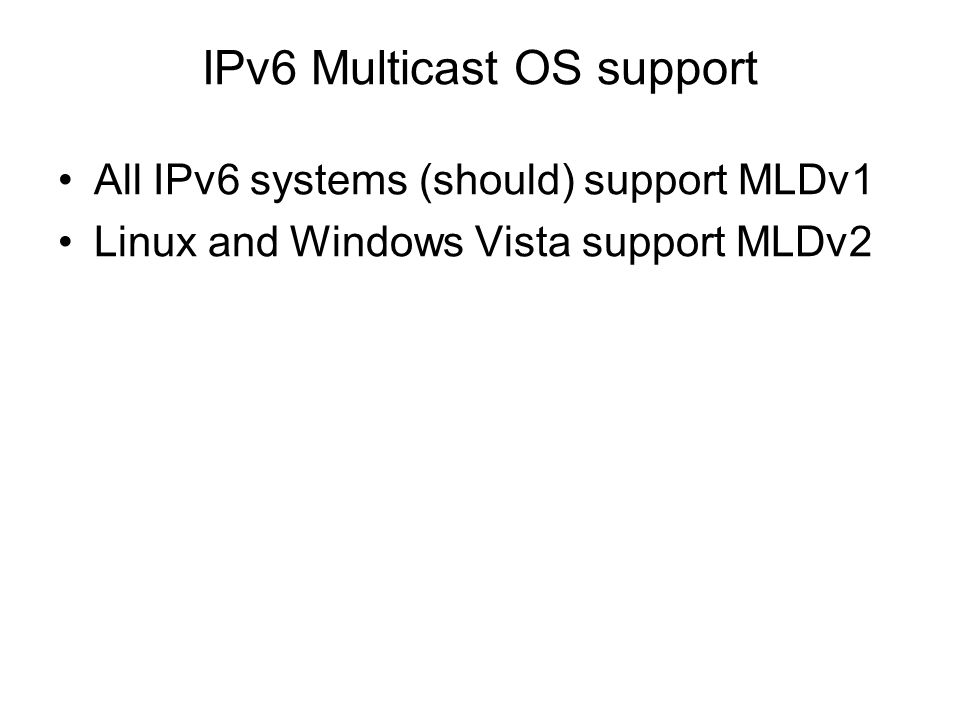 IPv6 Multicast OS support