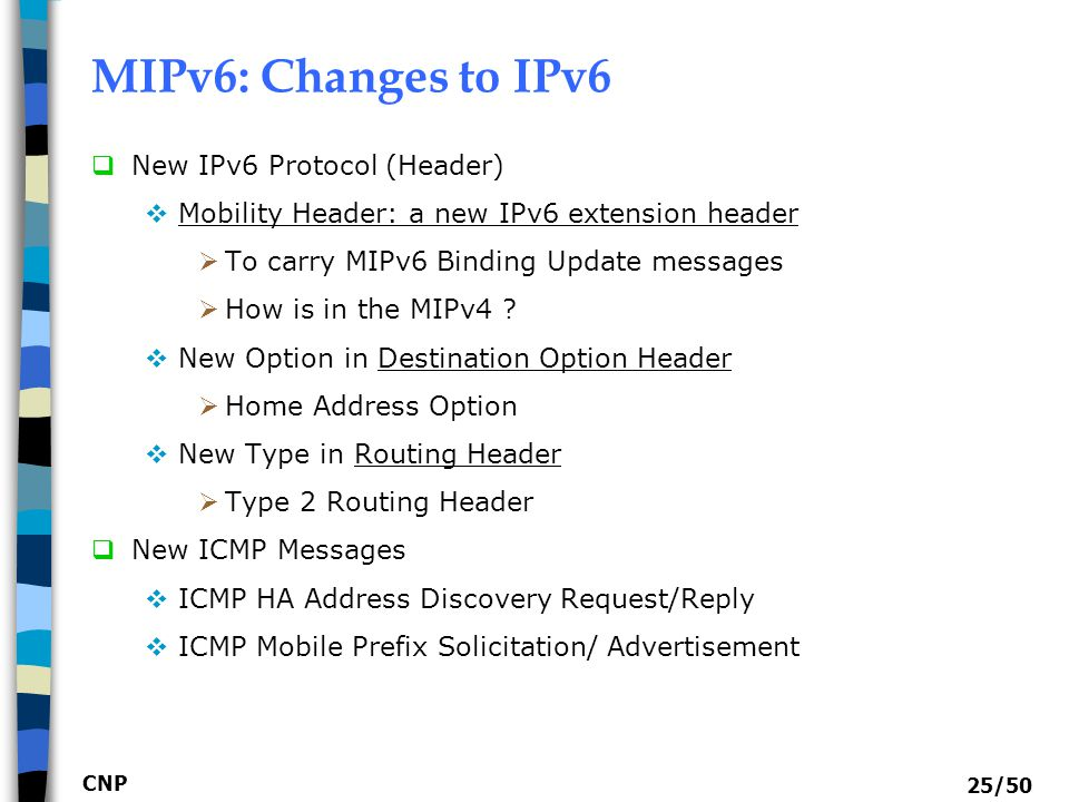 MIPv6: Changes to IPv6 New IPv6 Protocol (Header)