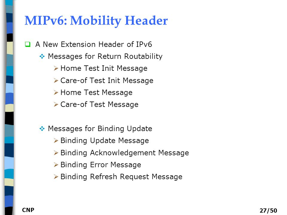 MIPv6: Mobility Header A New Extension Header of IPv6