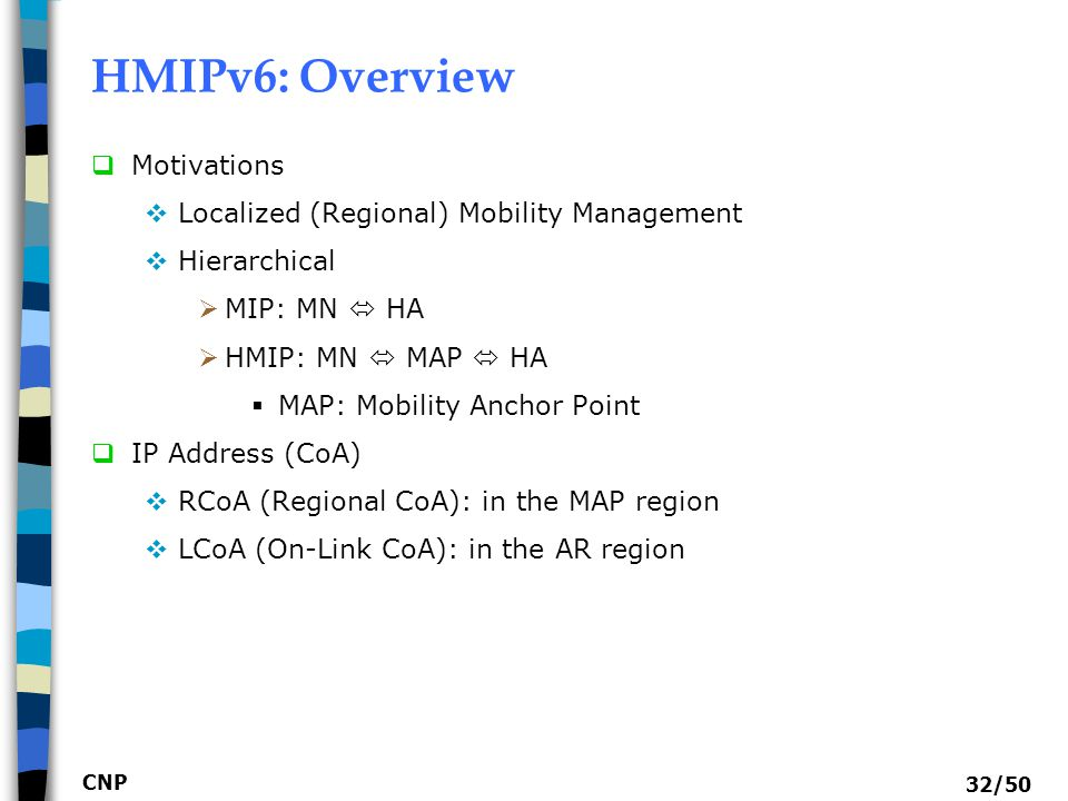 HMIPv6: Overview Motivations Localized (Regional) Mobility Management