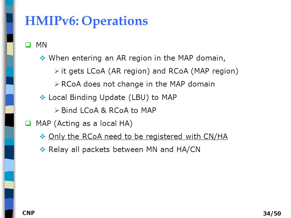 HMIPv6: Operations MN When entering an AR region in the MAP domain,