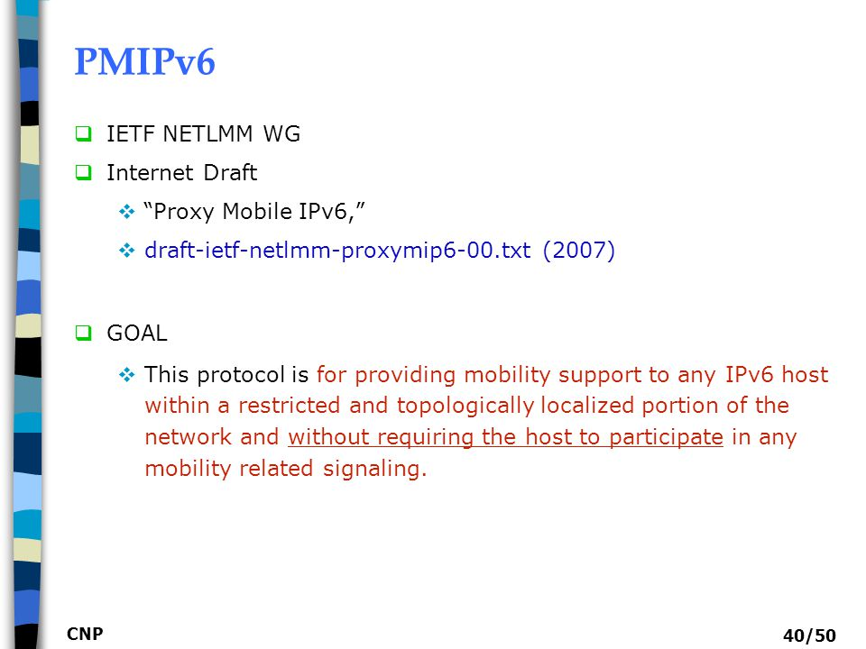 PMIPv6 IETF NETLMM WG Internet Draft Proxy Mobile IPv6,