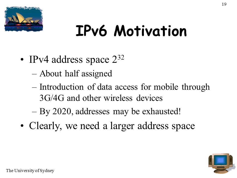 IPv6 Motivation IPv4 address space 232