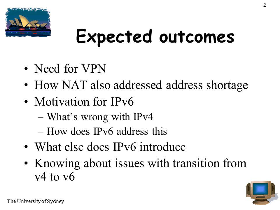 Expected outcomes Need for VPN How NAT also addressed address shortage
