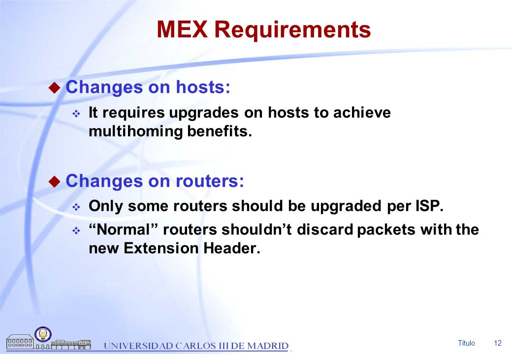 MEX Requirements Changes on hosts: Changes on routers: