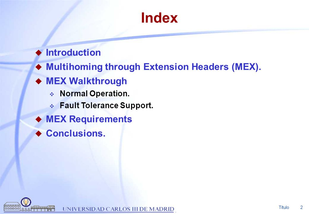 Index Introduction Multihoming through Extension Headers (MEX).