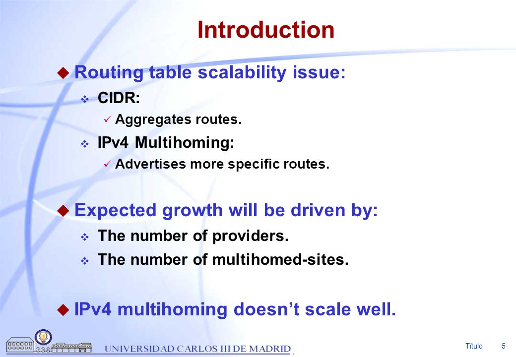 Introduction Routing table scalability issue: