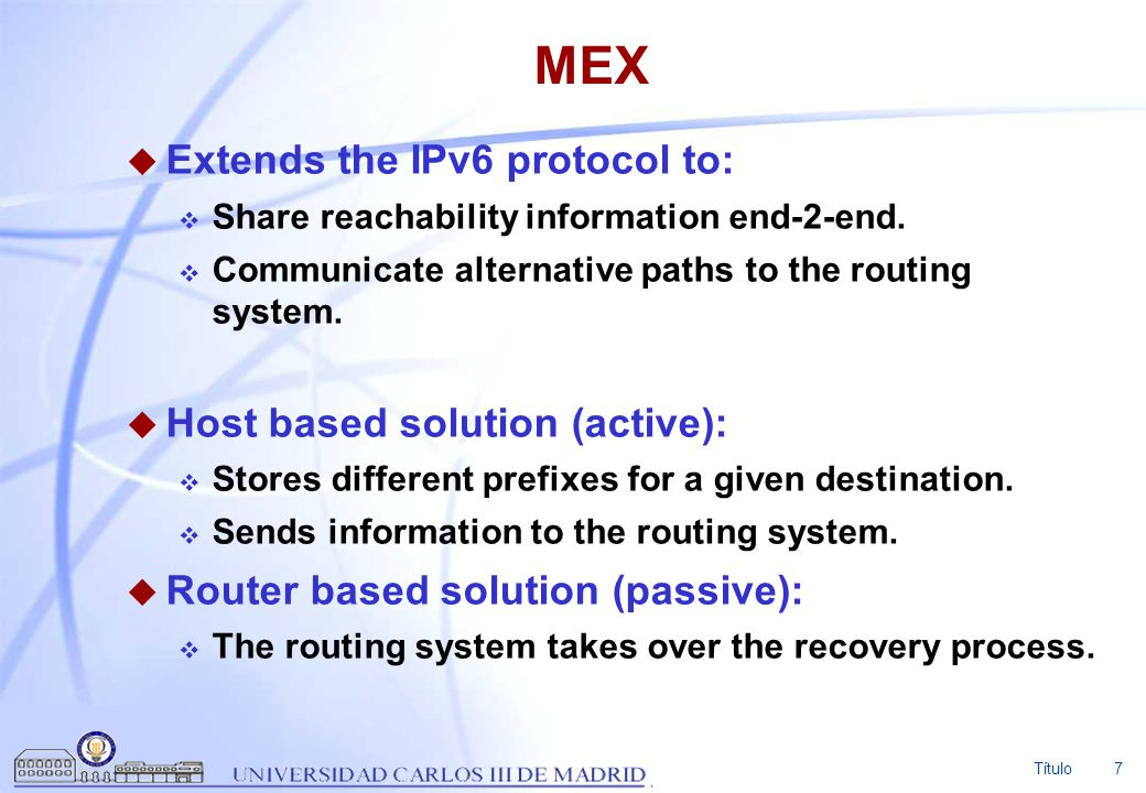 MEX Extends the IPv6 protocol to: Host based solution (active):