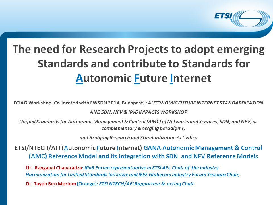 The need for Research Projects to adopt emerging Standards and contribute to Standards for Autonomic Future Internet