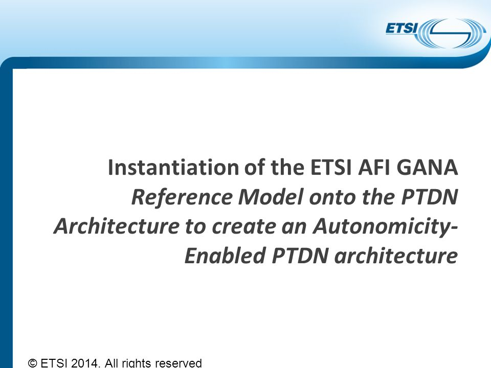 Instantiation of the ETSI AFI GANA Reference Model onto the PTDN Architecture to create an Autonomicity- Enabled PTDN architecture