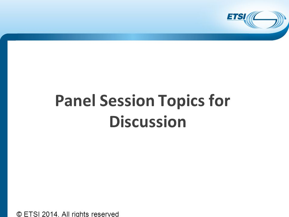 Panel Session Topics for Discussion