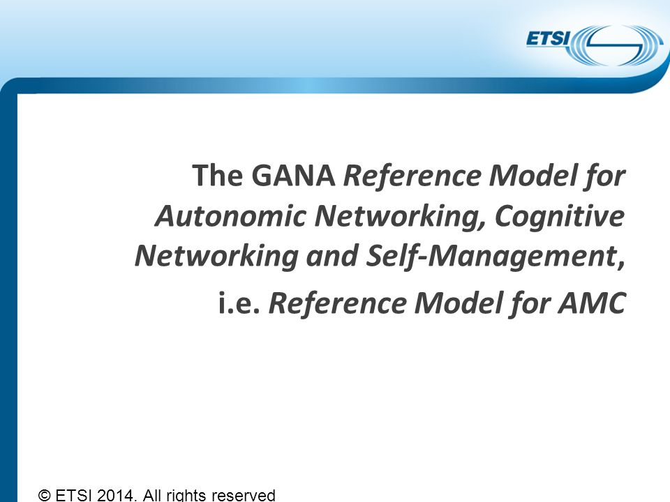 The GANA Reference Model for Autonomic Networking, Cognitive Networking and Self-Management, i.e. Reference Model for AMC