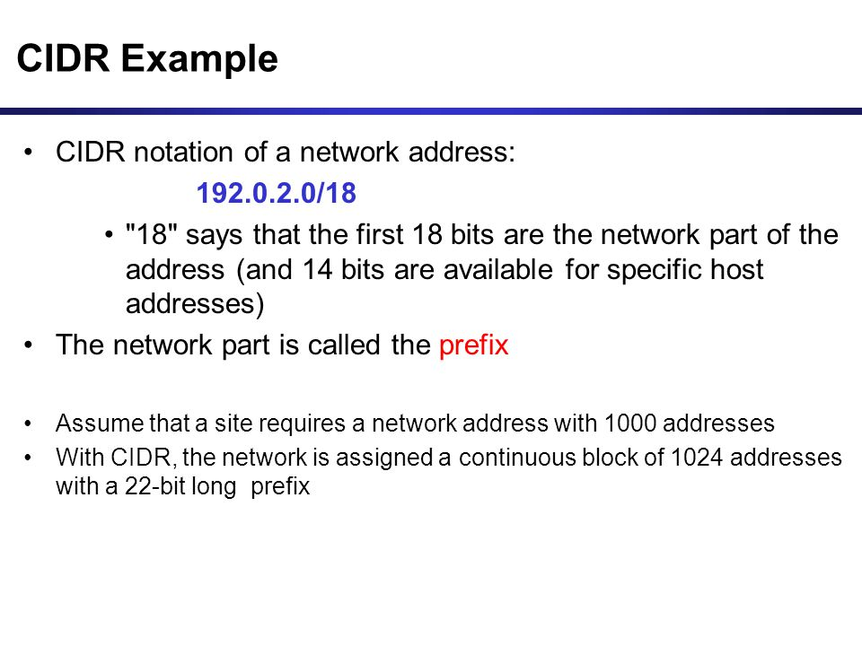 CIDR Example CIDR notation of a network address: 192.0.2.0/18